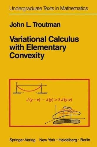 Variational Calculus with Elementary Convexity (Springer Series in Cognit - GOOD