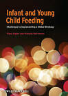 Infant and Young Child Feeding by John Wiley and Sons Ltd (Paperback, 2009)