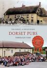 Dorset Pubs Through Time by Tim Edgell, Hugh Elmes (Paperback, 2013)