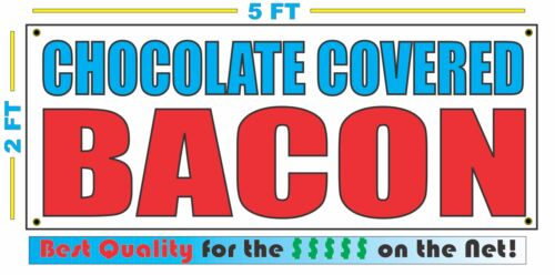 CHOCOLATE COVERED BACON Banner Sign NEW Larger Size Best Quality 4 The $$$