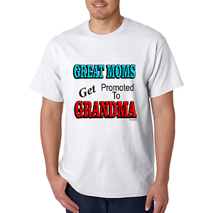d37fd52cd04 Bayside Made USA T-shirt Great Moms Get Promoted To Grandma ...