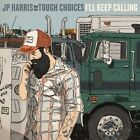 I'll Keep Calling [Digipak] by JP Harris & The Tough Choices (CD, May-2012, Cow Island)