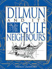 Dilmun and its Gulf Neighbours by Harriet E. W. Crawford (Paperback, 1998)