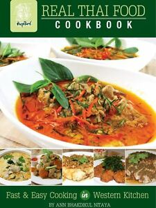 Cookbook real thai food fasteasy cooking in western kitchen image is loading cookbook real thai food fast amp easy cooking forumfinder Images