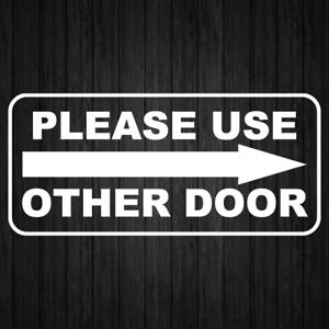 Please Use Other Door Decal Vinyl Sticker Door Window Wall Right Sign Decals