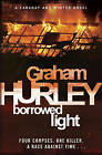 Borrowed Light by Graham Hurley (Hardback, 2010)