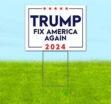 Trump 2024 Fix America Again 18x24 Yard Sign Corrugated Plastic Bandit Maga