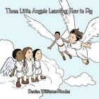 Three Little Angels Learning How to Fly by Denise Williams-Rhodes (Paperback, 2011)