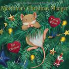 Mortimer's Christmas Manger by Karma Wilson (Hardback)