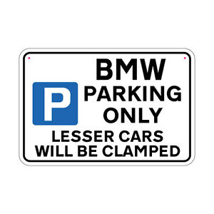 BMW Parking Sign Lesser Cars Will Be Clamped Sign Joke Road Sign - Bmw parking only signs