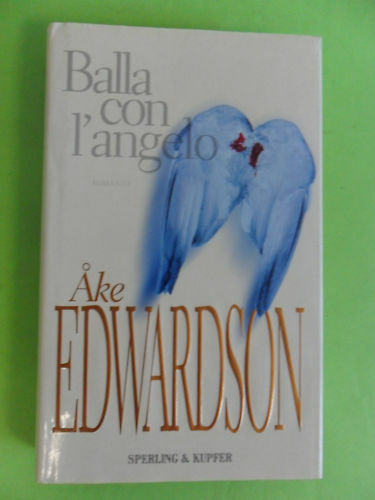 EDWARDSON*BALLA CON L'ANGELO - SPERLING 1°ED.2003
