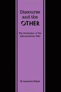 Discourse-and-the-Other-The-Production-of-the-Afro-American-Text-Very-Good-Boo