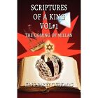 Scriptures of a King Vol#1: The Coming of Millan by King Barry C Thomas (Paperback / softback, 2011)