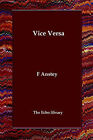 Vice Versa or a Lesson to Fathers by F Anstey (Paperback / softback, 2006)