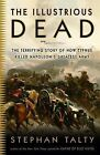 The Illustrious Dead: The Terrifying Story of How Typhus Killed Napoleon's Greatest Army by Stephan Talty (Paperback / softback, 2010)