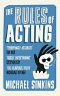 The Rules of Acting by Michael Simkins (Paperback, 2014)