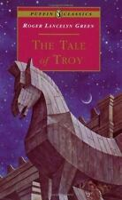 Puffin Classics: The Tale of Troy : Retold from the Ancient Authors by Roger La…