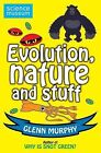 Science: Sorted! Evolution, Nature and Stuff by Glenn Murphy (Paperback, 2010)