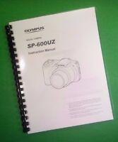 Laser Printed Olympus Sp-600uz Sp600uz Camera 70 Page Owners Manual Guide