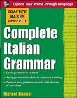Practice Makes Perfect: Complete Italian Grammar by Marcel Danesi (2008, Paperback)
