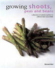 Growing Shoots, Peas and Beans by Richard Bird (Hardback, 2004)