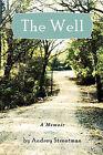 The Well: A Memoir by Audrey Streetman (Paperback / softback, 2010)