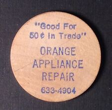 ORANGE APPLIANCE REPAIR Good For 50 Cents in Trade Wooden Nickel