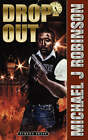 Drop-Out by Michael J Robinson (Paperback / softback, 2008)