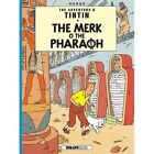 Tintin: The Merk o the Pharoah by Herge (Paperback, 2014)