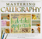 Mastering Calligraphy: An A-Z of Calligraphy with Projects, Uses and Special Techniques for Left-handers by CLB (Hardback, 1998)