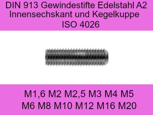 Gewindestifte Innensechskant Kegelkuppe Edelstahl A2 DIN 913 ISO 4026 M1,6 M20