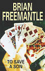 To Save a Son by Brian Freemantle (Hardback, 2005)