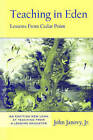 Teaching in Eden: Lessons from Cedar Point by John Janovy (Paperback, 2003)
