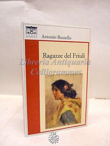 Dynamique Antonio Russello: Ragazze Del Friuli, Santi Quaranta 2012, Romanzo Exquis (En) Finition