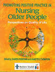 Promoting Positive Practice in Nursing Older People: Perspectives on Quality of Life by Sharon Pickering, Jeannette Thompson (Paperback, 1998)