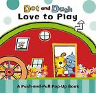Dot and Dash Love to Play by Scholastic (Board book, 2009)