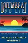 Drumbeat No Lie by Martha Crikelair Wohlford (Paperback / softback, 2000)