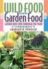 Wild Food Garden Food: Gather and Cook Through the Year by Charlotte Popescu (Paperback, 2008)