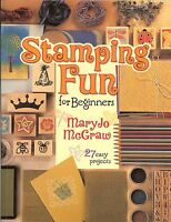 Stamping Fun For Beginners - 27 Easy Projects By Maryjo Mcgraw, Instruction Book