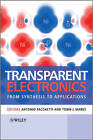 Transparent Electronics: From Synthesis to Applications by John Wiley and Sons Ltd (Hardback, 2009)