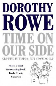 Time-on-Our-Side-Growing-in-Wisdom-Not-Growing-by-Rowe-Dorothy-0006380840