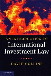 An-Introduction-to-International-Investment-Law-by-David-Collins-9781316613573