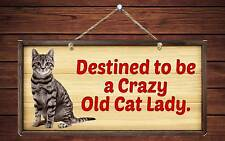 "197HS Destined To Be A Crazy Old Cat Lady 5""x10"" Aluminum Hanging Novelty Sign"