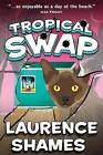 Tropical Swap by MR Laurence Shames (Paperback / softback, 2015)