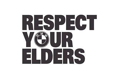 Respect Your Elders BMW Decal EURO Sticker