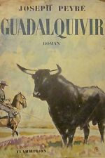 PEYRE Joseph - Guadalquivir - Flammarion, 1952