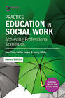 Practice Education in Social Work: Achieving Professional Standards by Lesley Littler, Pam Field, Cathie Jasper (Paperback, 2016)