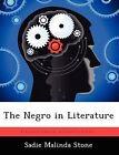 The Negro in Literature by Sadie Malinda Stone (Paperback / softback, 2012)