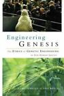 Engineering Genesis: Ethics of Genetic Engineering in Non-human Species by Taylor & Francis Ltd (Hardback, 1998)