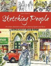 Sketching People : An Urban Sketcher's Manual to Drawing Figures and Faces by Lynne Chapman (2016, Paperback)